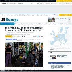 La Croatie, cul-de-sac des candidats à l'asile dans l'Union européenne