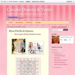 Crochê Decora & Veste: Blusa Florida de Squares