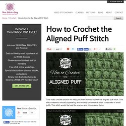 How to Crochet the Aligned Puff Stitch