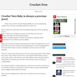 Crochet Yarn Baby is always a precious jewel. - Crochet Free