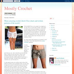 Those amazing crochet shorts! Free charts and written patterns of the motifs!
