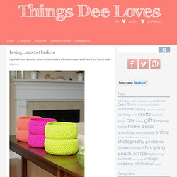 Loving...crochet baskets - Thingsdeeloves