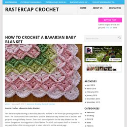 How to Crochet a Bavarian Baby Blanket - Rastercap Crochet