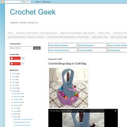 Crochet Geek - Free Instructions and Patterns: Crochet Bingo Bag or Craft Bag