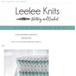 Rumi Crochet Baby Blanket Pattern - Leelee Knits