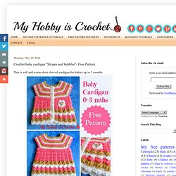 "Crochet baby cardigan ""Stripes and bubbles""- Free Pattern"
