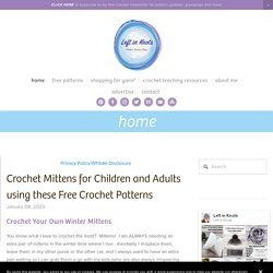 Crochet Mittens for Children and Adults using these Free Crochet Patterns
