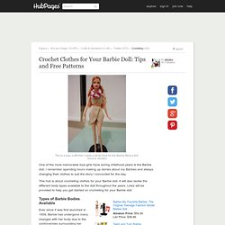 Crochet Clothes for Your Barbie Doll: Tips and Free Patterns