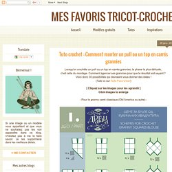 Tuto crochet : Comment monter un pull ou un top en carrés grannies