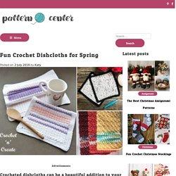Crochet Dishcloths for SpringFun Crochet Dishcloths for Spring -