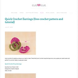 Quick Crochet Earrings {free crochet pattern and tutorial} — Ewe Ewe Yarns