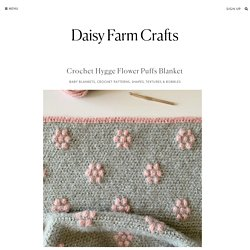 Crochet Hygge Flower Puffs Blanket
