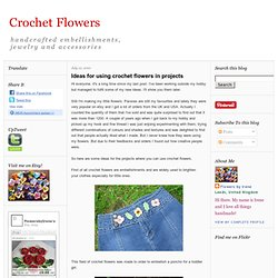 Ideas for using crochet flowers in projects