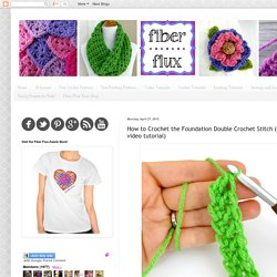 Fiber Flux: How to Crochet the Foundation Double Crochet Stitch (fdc) (photo + video tutorial)