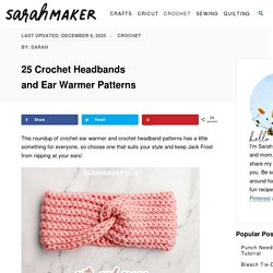 25 Crochet Headbands and Ear Warmer Patterns - Sarah Maker