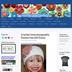 Crochet Interchangeable Flower Hat (All Sizes)