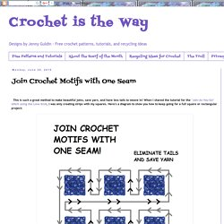 Crochet is the Way: Join Crochet Motifs with One Seam