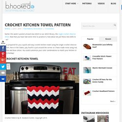 Crochet Kitchen Towel Pattern - B.hooked Crochet