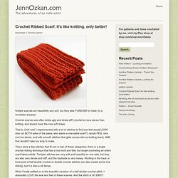 Crochet Ribbed Scarf. It's like knitting, only better! « JennOzkan