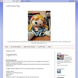 crochet mama's blog: Legwarmers