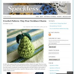 Crochet Pattern: Tiny Pear Necklace Charm « Speckless Blog