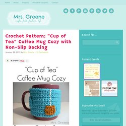 "Crochet Pattern: ""Cup of Tea"" Coffee Mug Cozy with Non-Slip Backing 