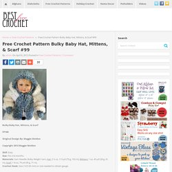 Free Crochet Pattern Bulky Baby Hat, Mittens, & Scarf #99
