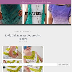 Little Girl Summer Top crochet pattern - ByKaterina
