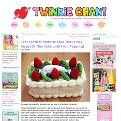 Free Crochet Pattern: Cake Tissue Box Cozy (Chiffon Cake with Fruit Topping)
