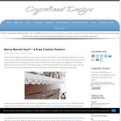Merry Mantel Scarf ~ A Free Crochet Pattern - Crystalized Designs Blog