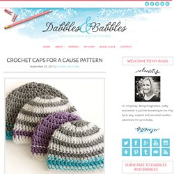 Crochet Caps for a Cause Pattern - Dabbles & Babbles