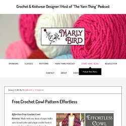 Free Crochet Cowl Pattern Effortless - Marly Bird