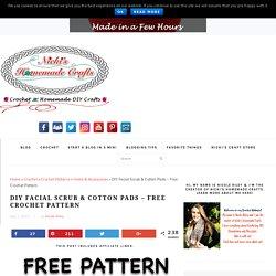 DIY Facial Scrub & Cotton Pads - Free Crochet Pattern - Nicki's Homemade Crafts
