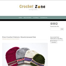 Free Crochet Pattern: Knock Around Hat - Crochet Zone
