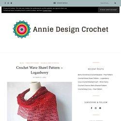 Crochet Wave Shawl Pattern - Loganberry - Annie Design Crochet