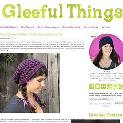 Gleeful Things » Free Crochet Pattern: Waffle Cone Slouchy Hat