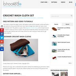 Crochet Wash Cloth Set - Free Pattern and Video Tutorials