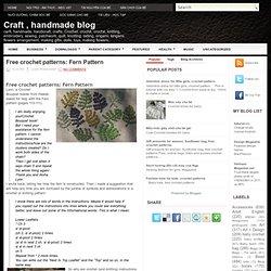 Free crochet patterns: Fern Pattern ~ Craft , handmade blog