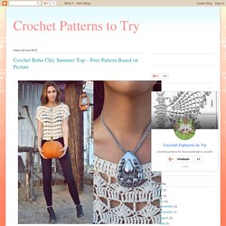 Crochet Boho Chic Summer Top – Free Pattern Based on Picture