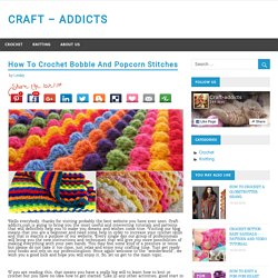 How To Crochet Bobble And Popcorn Stitches – CRAFT – ADDICTS