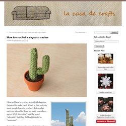 How to crochet a saguaro cactus