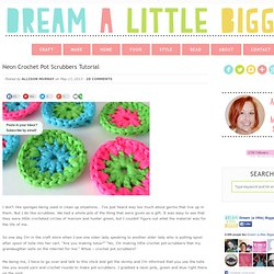 Neon Crochet Pot Scrubbers by Allison Murray