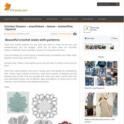 Crochet flowers – snowflakes – leaves – butterflies -Squares