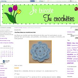 Une fleur bleue au crochet avec tuto - Je tricote Tu crochètes