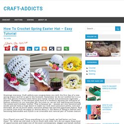 How To Crochet Spring Easter Hat – Easy Tutorial – CRAFT-ADDICTS