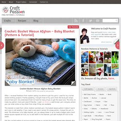 Crochet Basket Weave Afghan Baby Blanket - Pattern & Tutorial | craftpassion.com