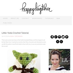 Little Yoda Crochet Tutorial - Happy Together