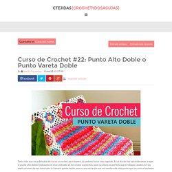 Curso de Crochet #22: Punto Alto Doble o Punto Vareta Doble ~ CTejidas [Crochet y Dos Agujas]