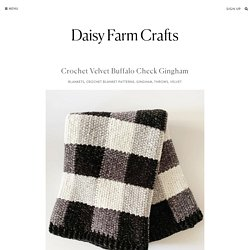 Crochet Velvet Buffalo Check Gingham