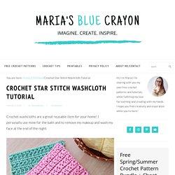 Crochet Star Stitch Washcloth Tutorial - Maria's Blue Crayon